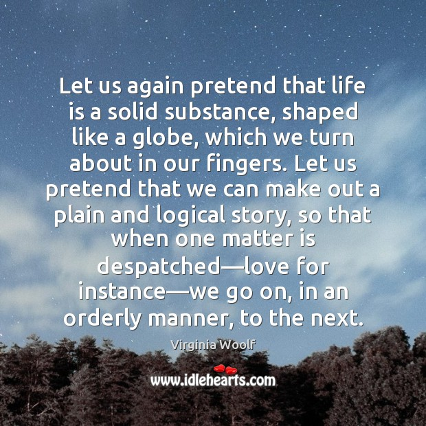 Let us again pretend that life is a solid substance, shaped like Image