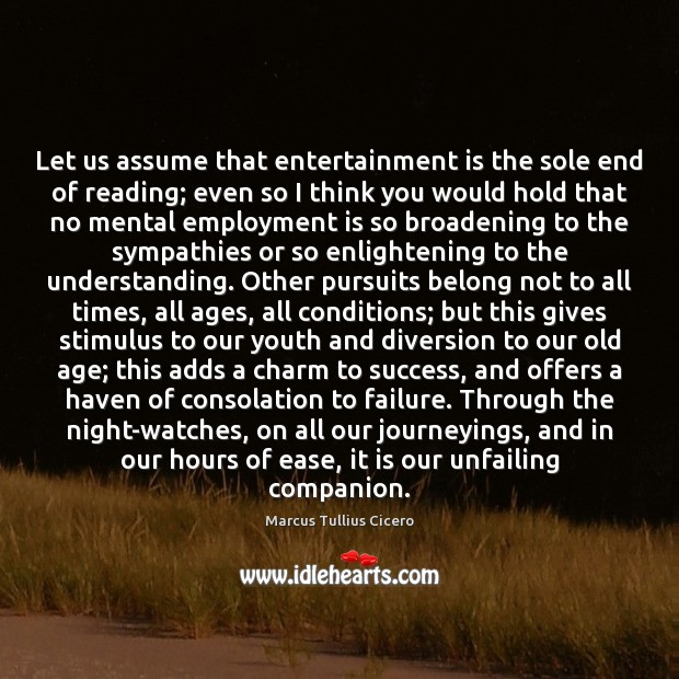 Image, Let us assume that entertainment is the sole end of reading; even