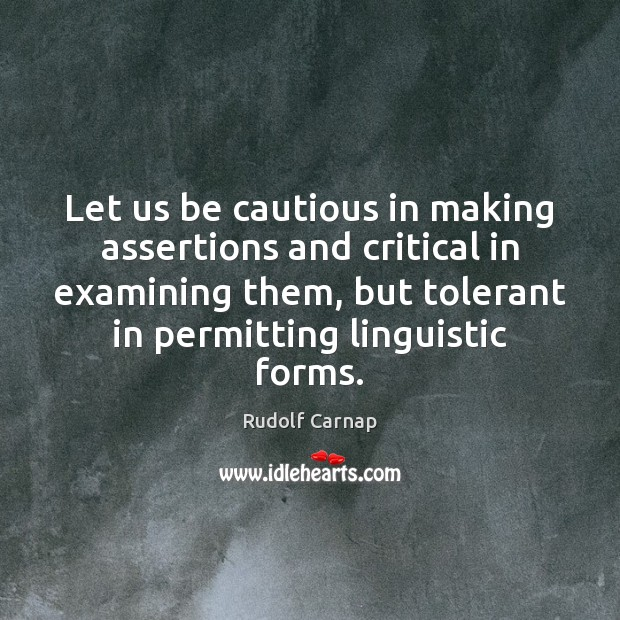 Image, Let us be cautious in making assertions and critical in examining them,