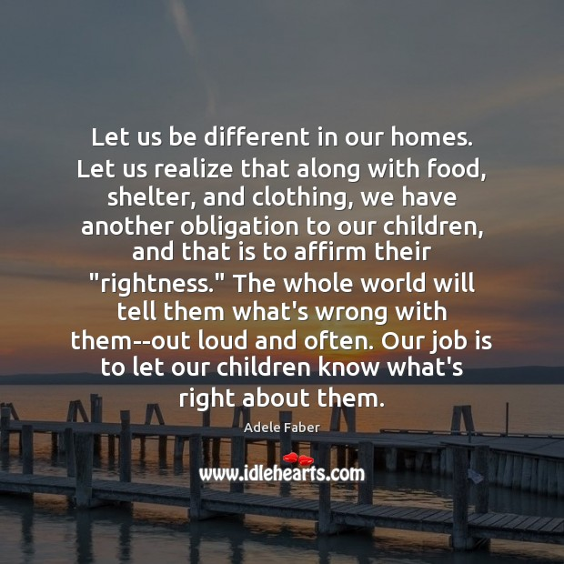 Let us be different in our homes. Let us realize that along Image