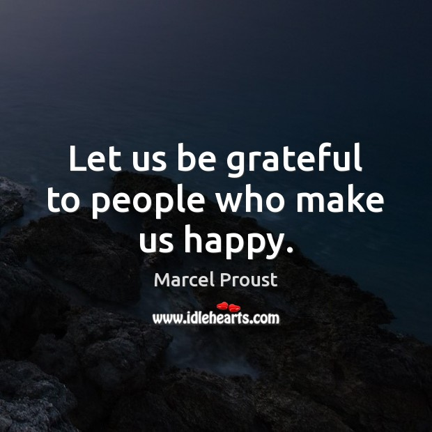 Image, Let us be grateful to people who make us happy.