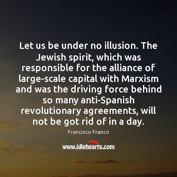 Let us be under no illusion. The Jewish spirit, which was responsible Image