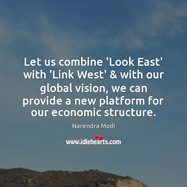 Let us combine 'Look East' with 'Link West' & with our global vision, Image