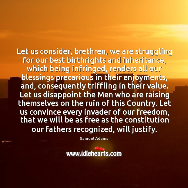 Let us consider, brethren, we are struggling for our best birthrights and Image