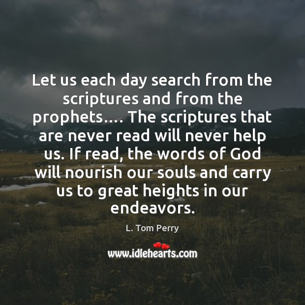 Let us each day search from the scriptures and from the prophets…. Image