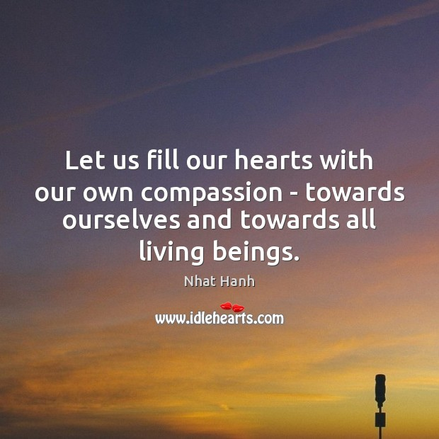 Image, Let us fill our hearts with our own compassion – towards ourselves
