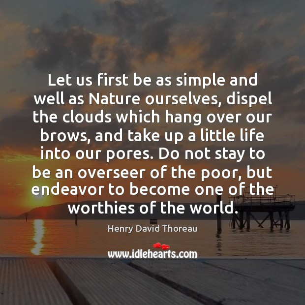 Let us first be as simple and well as Nature ourselves, dispel Image