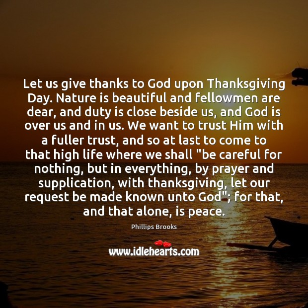Let us give thanks to God upon Thanksgiving Day. Nature is beautiful Thanksgiving Quotes Image