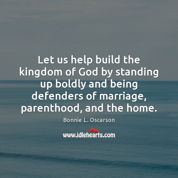 Let us help build the kingdom of God by standing up boldly Image