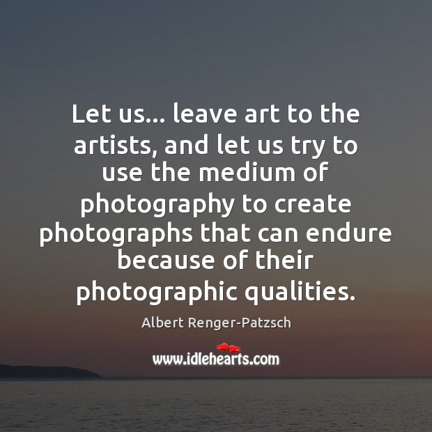 Let us… leave art to the artists, and let us try to Image
