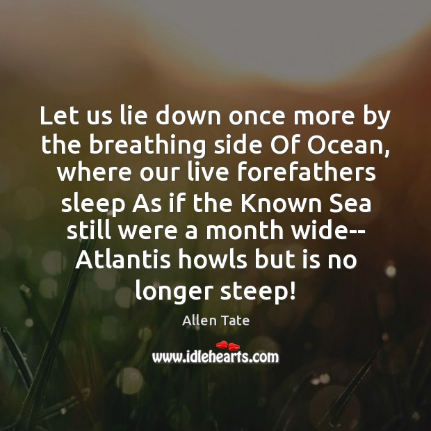 Image, Let us lie down once more by the breathing side Of Ocean,