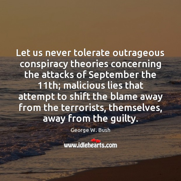 Image, Let us never tolerate outrageous conspiracy theories concerning the attacks of September