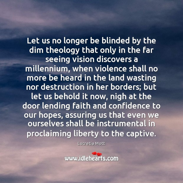 Image, Let us no longer be blinded by the dim theology that only