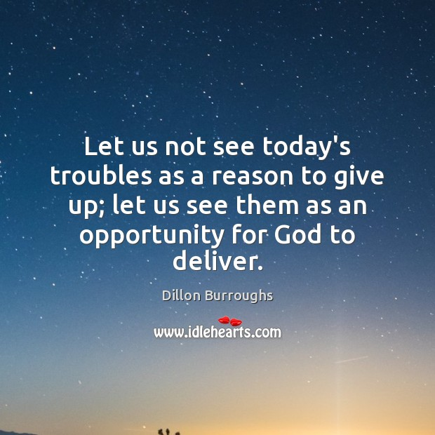 Let us not see today's troubles as a reason to give up; Image