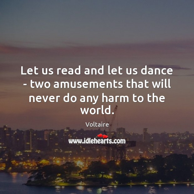 Image, Let us read and let us dance – two amusements that will never do any harm to the world.