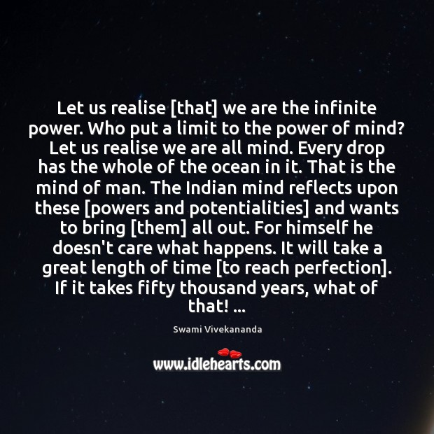 Let us realise [that] we are the infinite power. Who put a Image