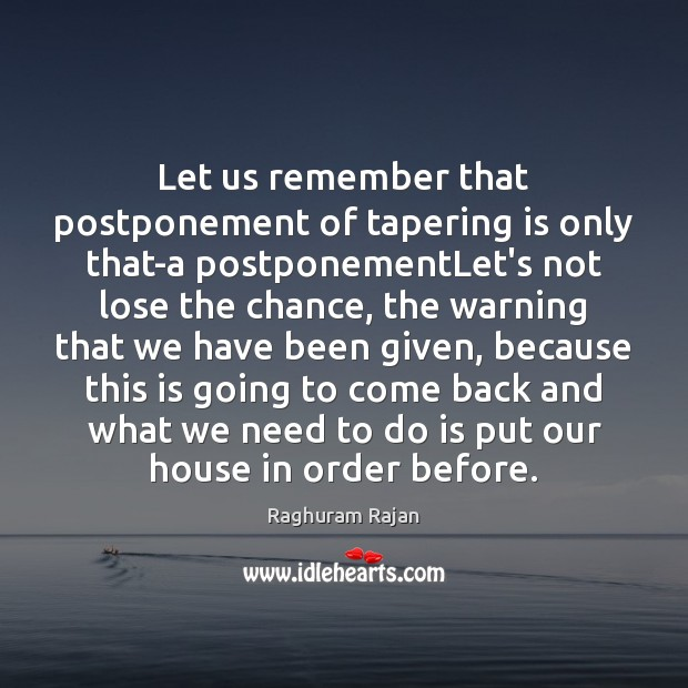 Image, Let us remember that postponement of tapering is only that-a postponementLet's not