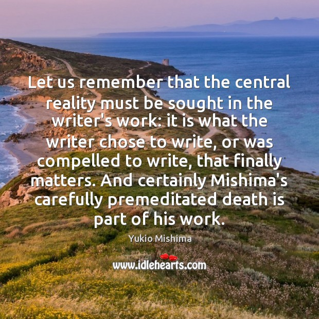 Let us remember that the central reality must be sought in the Death Quotes Image