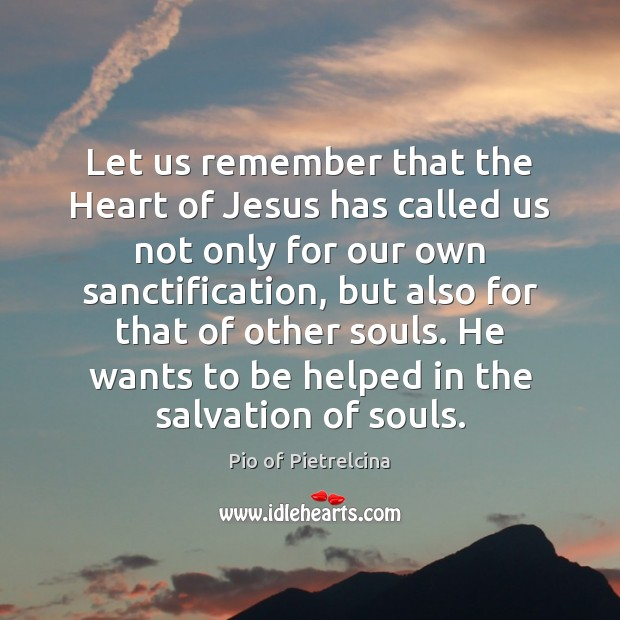Let us remember that the Heart of Jesus has called us not Image