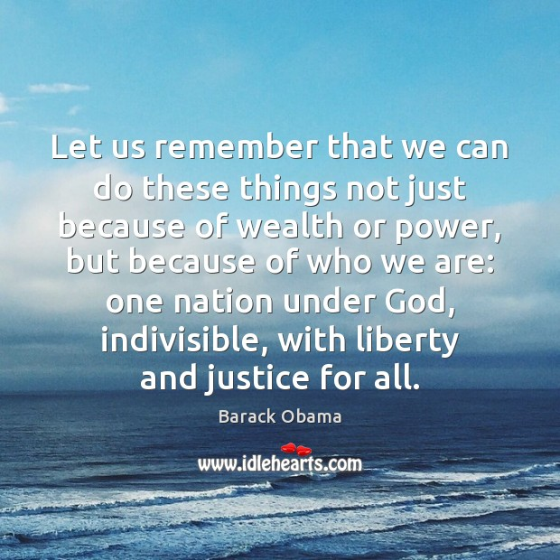 Let us remember that we can do these things not just because Image