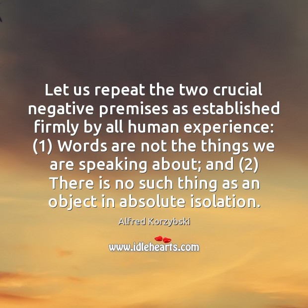Let us repeat the two crucial negative premises as established firmly by Image