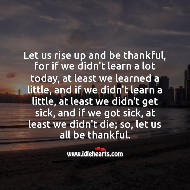 Let us rise up and be thankful. Image