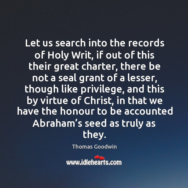 Let us search into the records of holy writ, if out of this their great charter Image