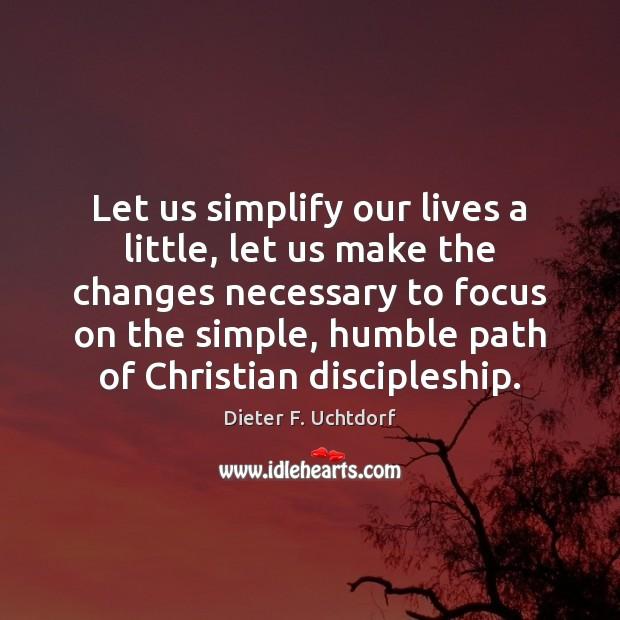 Let us simplify our lives a little, let us make the changes Image