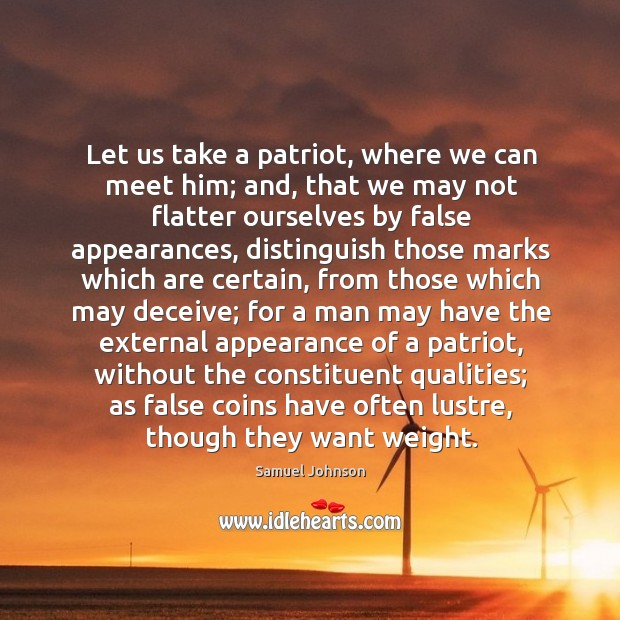 Image, Let us take a patriot, where we can meet him; and, that