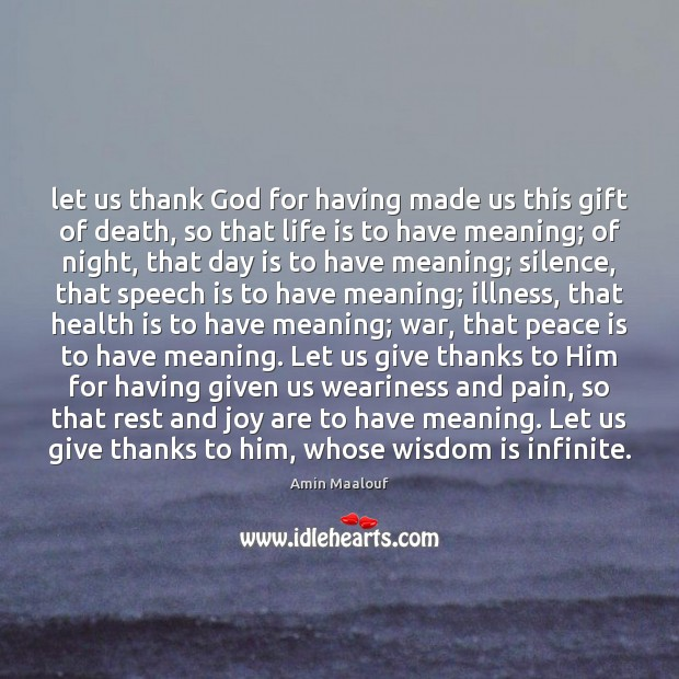 Let us thank God for having made us this gift of death, Peace Quotes Image
