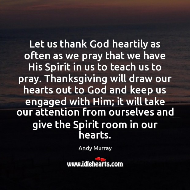 Image, Let us thank God heartily as often as we pray that we