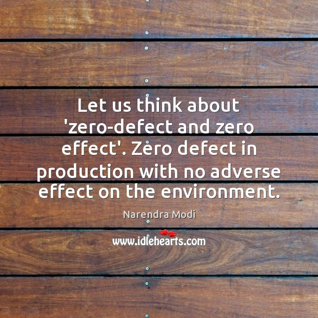 Image, Let us think about 'zero-defect and zero effect'. Zero defect in production