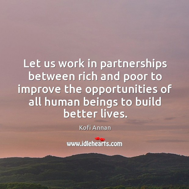 Image, Let us work in partnerships between rich and poor to improve the