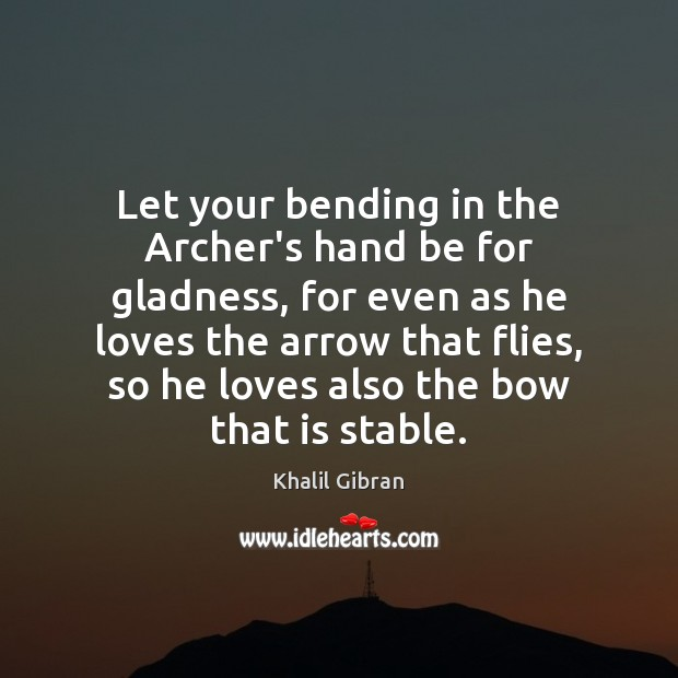 Let your bending in the Archer's hand be for gladness, for even Image