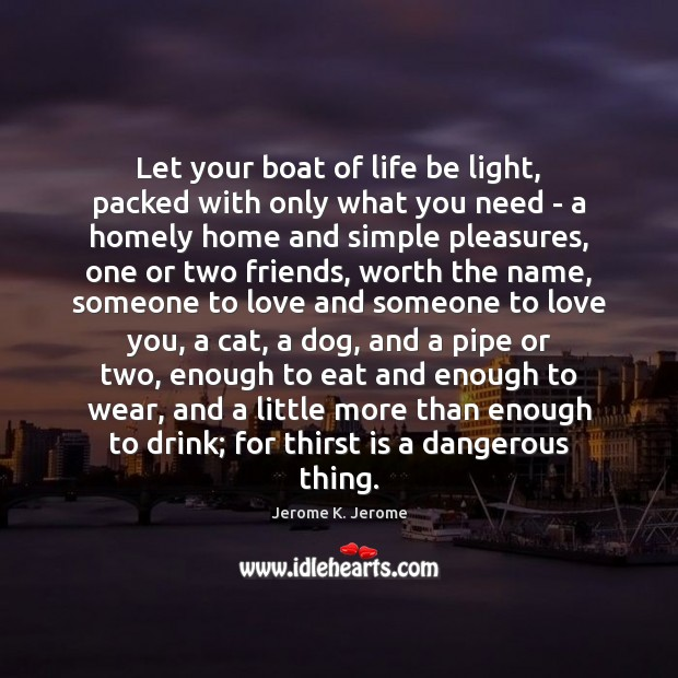 Let your boat of life be light, packed with only what you Image