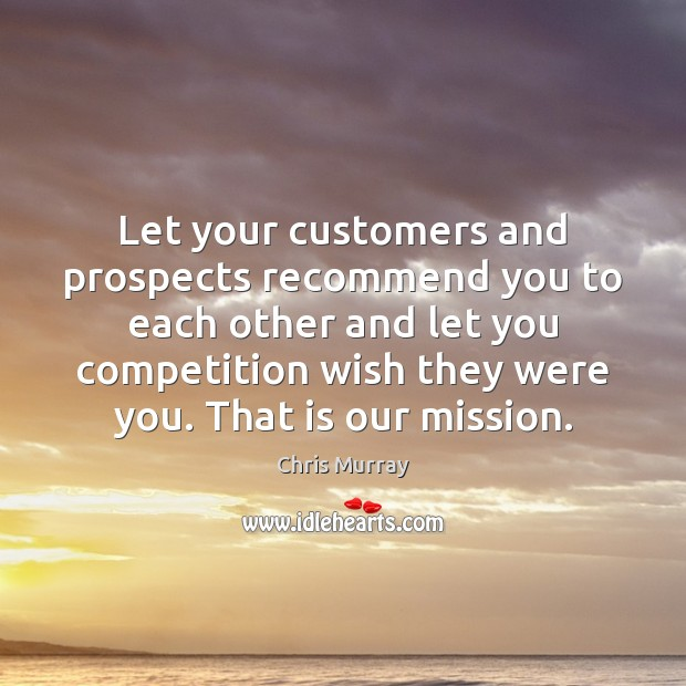 Let your customers and prospects recommend you to each other and let Image