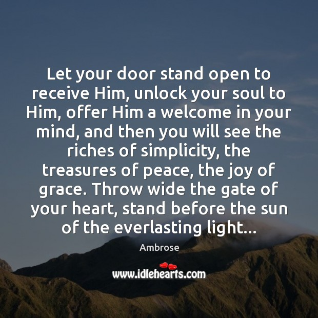 Let your door stand open to receive Him, unlock your soul to Image