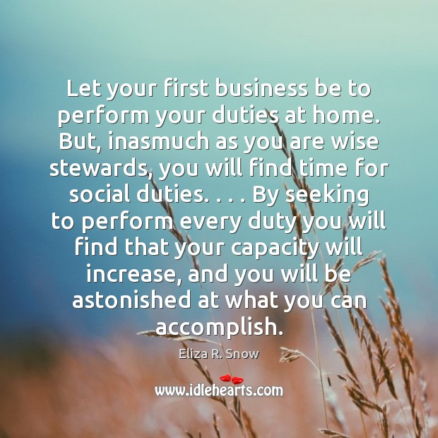 Let your first business be to perform your duties at home. But, Image