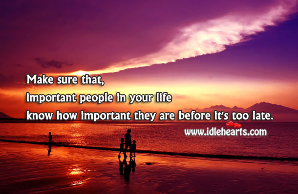 Let important people in your life know how important they are Image