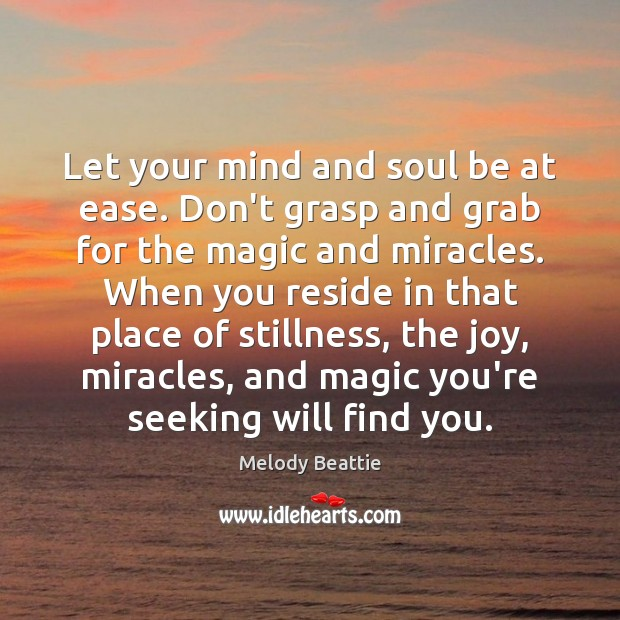 Let your mind and soul be at ease. Don't grasp and grab Image