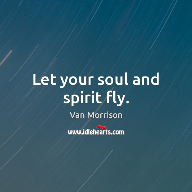 Let your soul and spirit fly. Image