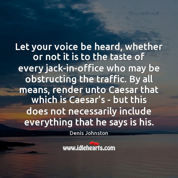 Let your voice be heard, whether or not it is to the Image