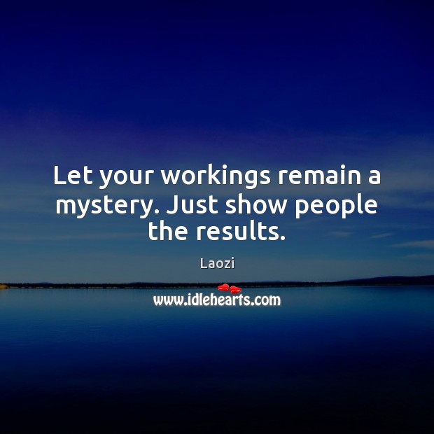 Image, Let your workings remain a mystery. Just show people the results.