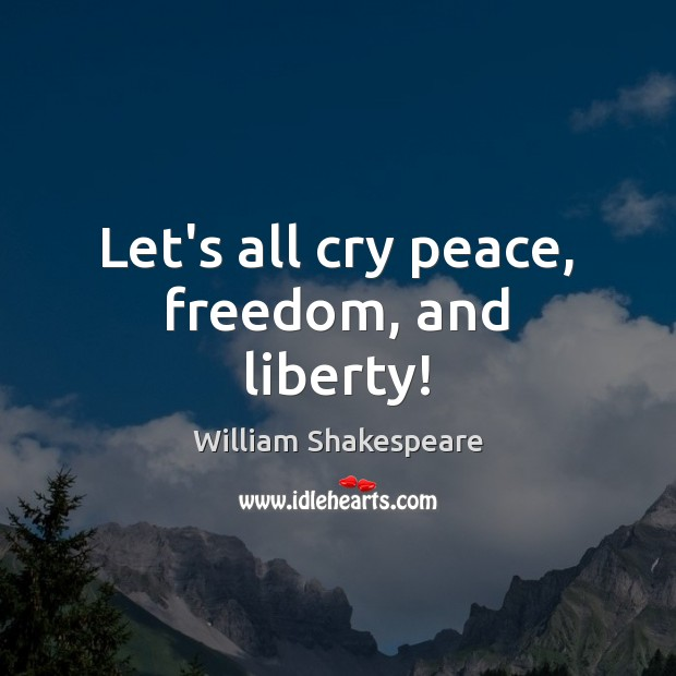 Let's all cry peace, freedom, and liberty! Image