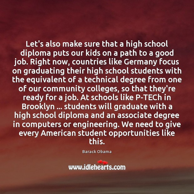 Let's also make sure that a high school diploma puts our kids Student Quotes Image