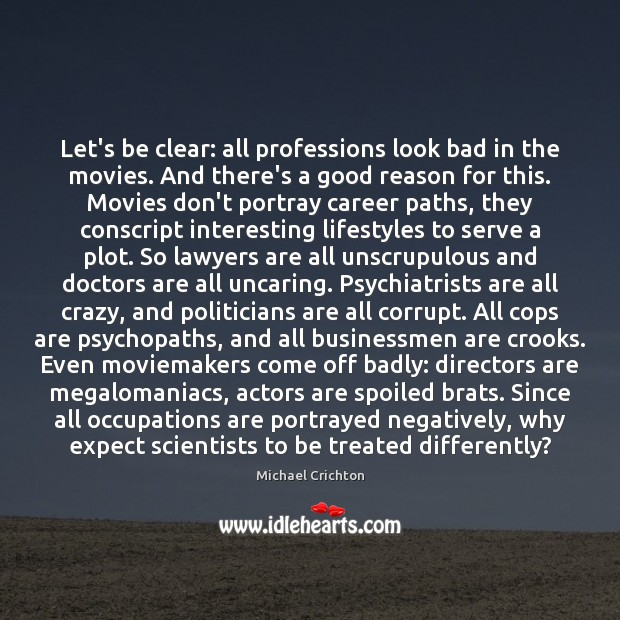 Image, Let's be clear: all professions look bad in the movies. And there's