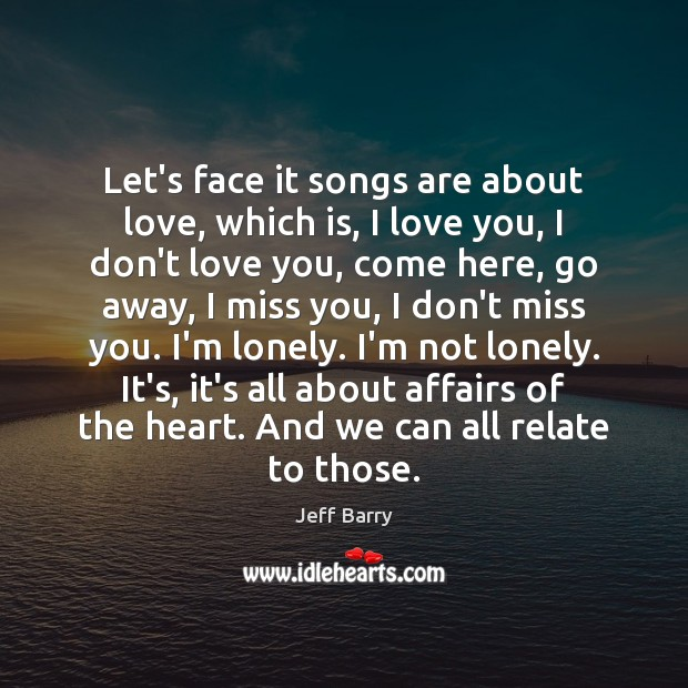 Image, Let's face it songs are about love, which is, I love you,