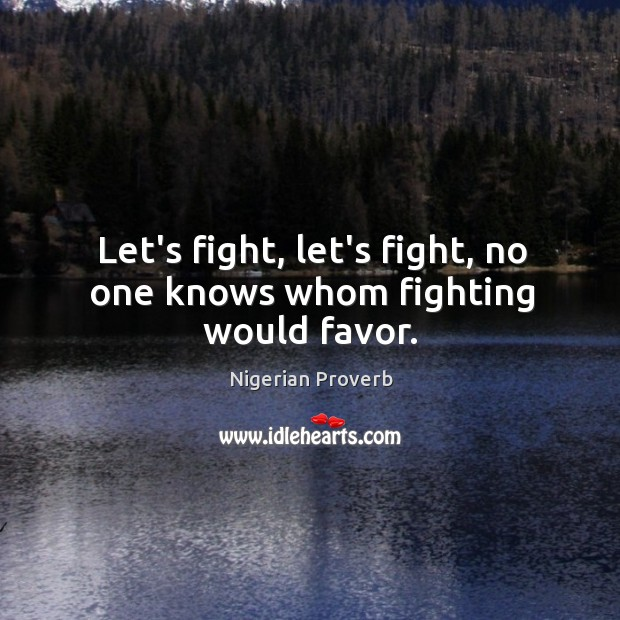 Image, Let's fight, let's fight, no one knows whom fighting would favor.