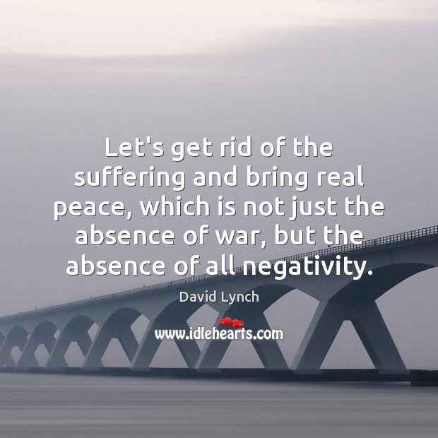 Image, Let's get rid of the suffering and bring real peace, which is