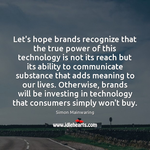 Image, Let's hope brands recognize that the true power of this technology is
